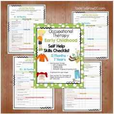 Early Childhood Self Help Skills Checklist. Quick screen for therapists to assess developmental status of self help skills. Conveniently organized into Sub-Sections, which include: Self-Dressing Skills, Feeding Skills, Toileting Skills, and Personal Hygiene/Grooming Skills. Organized into age ranges 12-18 months, 18-24 months, 24-30 months, 30-36 months, 3-4 years, 4-5 years, and 5-7 years.