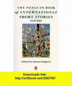 Penguin Book of International Short Stories Pb (9780140129380) Daniel Halpern , ISBN-10: 0140129383  , ISBN-13: 978-0140129380 ,  , tutorials , pdf , ebook , torrent , downloads , rapidshare , filesonic , hotfile , megaupload , fileserve