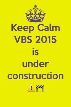 keep calm vbs under construction - Google Search