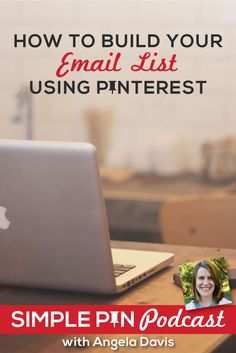 Learn how to build your email list using Pinterest on the Simple Pin Podcast with Angela Davis from Frugal Living NW. It's actually much easier than you may think!
