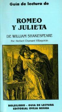 Herbert Chamant Villaquirán, Guía de lectura de : Romeo y Julieta, de William Shakespeare, ed. Oveja Negra, Bogotá, 1996.