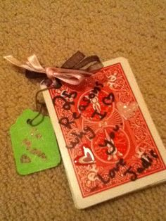Sorry for the crappy quality but... DIY gift: 25 reasons why I love you, half deck of cards book!