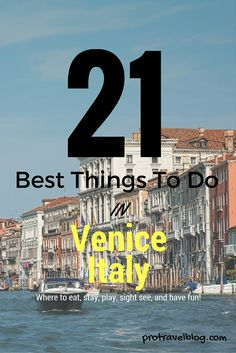 Here's the 21 best things to do in Venice Italy, including where to stay, where to eat, where to play, what to see and where to have fun!
