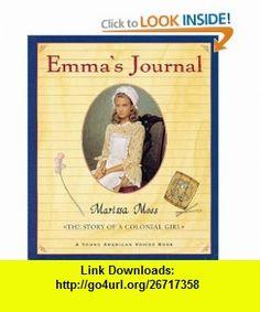 Emmas Journal The Story of a Colonial Girl (9780152163259) Marissa Moss , ISBN-10: 0152163255  , ISBN-13: 978-0152163259 ,  , tutorials , pdf , ebook , torrent , downloads , rapidshare , filesonic , hotfile , megaupload , fileserve
