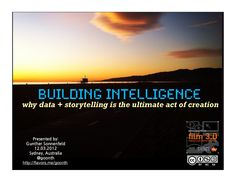 building-intelligence-how-data-storytelling-is-the-ultimate-act-of-creatio by Gunther Sonnenfeld via Slideshare