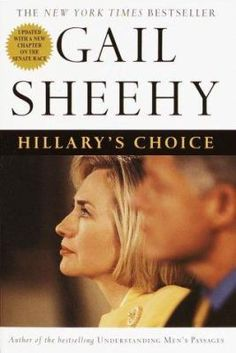 Hillary's Choice by Gail Sheehy -- March book display -- For more information click here: http://gilfind.ega.edu/vufind/Record/65885