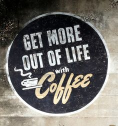 Get more out of life with coffee Buy and sell coffee online http://thecoffeelocator.com/ feases y citas sobre el #café