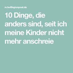 10 Dinge, die anders sind, seit ich meine Kinder nicht mehr anschreie Kids, Kids Discipline, Do Your Thing, Psychology, Germany, Relationship, Child Room, Young Children, Boys