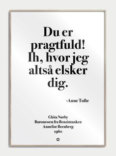 a86b0a81201 Baronessen fra Benzintanken · Stilet Citatplakat i serien SIMPEL, med det  geniale citat: Du er pragtfuld! Ih