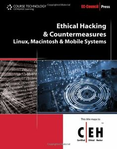 Ethical Hacking and Countermeasures: Linux, Macintosh and Mobile Systems (Ethical Hacking and Countermeasures: C/ E H: Certified Ethical Hacker) by EC-Council. $39.49. Publisher: Course Technology; 1 edition (September 24, 2009). Publication: September 24, 2009. Edition - 1
