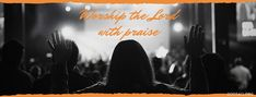 Worship the Lord with Praise | Christian Facebook Cover