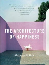 The Architecture of Happiness by Alian de Botton $18 at B&N