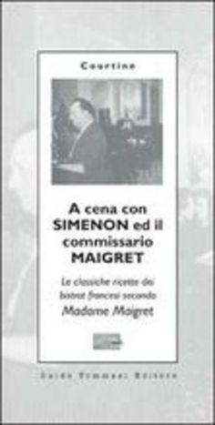 A cena con Simenon ed il commissario Maigret