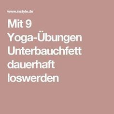 Mit Yoga Unterbauchfett dauerhaft loswerden Get rid of low abdominal fat permanently with 9 yoga exercises Sport Fitness, Yoga Fitness, Health Fitness, Fitness Workouts, Yoga Flow Sequence, Yoga World, Prenatal Vitamins, Yoga For Weight Loss, Yoga Accessories
