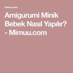 Amigurumi Minik Bebek Nasıl Yapılır? - Mimuu.com