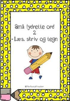 Sma Lydrette Ord 2 Laes Skriv Og Tegn Kindergarden Teachers Pay Teachers Abc