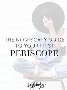 The Non-Scary Guide to Your First Periscope Broadcast   Kayla Hollatz: Community Coach for Creatives
