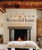 Great homes and preserving the West. Book Review: The New Western Home