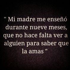 ∞ Mi madre me enseñó durante 9 meses, que no hace falta ver a alguien para saber que la amas ∞ #Buenasnoches #True #Hope