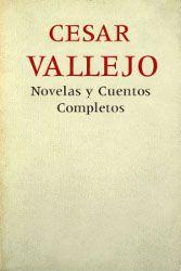 Novelas y cuentos completos - César Vallejo