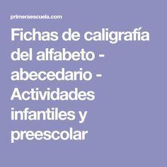 Fichas de caligrafía del alfabeto - abecedario - Actividades infantiles y preescolar