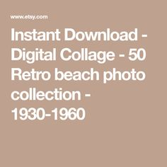 Instant Download - Digital Collage - 50 Retro beach photo collection - 1930-1960