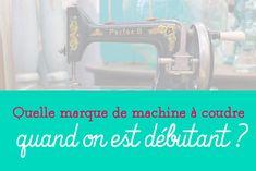 Tour d'horizon des différentes marques et fabricants de machines à coudre, pour vous aider à choisir votre machine à coudre de débutant