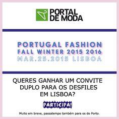 QUERES GANHAR UM CONVITE DUPLO PARA O PORTUGAL FASHION? SE ESTÁS POR LISBOA, ISTO É PARA TI! PARTICIPA EM :: www.facebook.com/portaldemoda