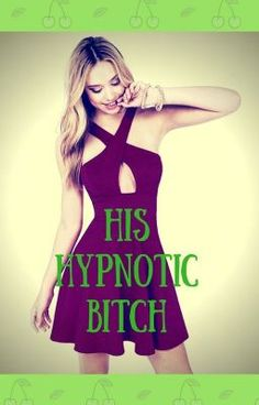 Read Chapter 3 from the story His Hypnotic Bitch by darnellij (Darla Tverdohleb / Darlene Bollon) with 182 reads. Chapter 3, Books, Fashion, Livros, Moda, La Mode, Livres, Fasion, Book