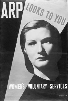 """This is political because women are being recruited for war. Posters recruiting women into the war effort: """"ARP look to you"""" - issued by the Women's Voluntary Services."""