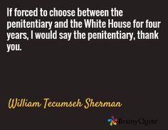 White House Quotes Classy William Tecumseh Sherman Quotes  Pinterest