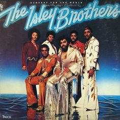 isley brothers | The Isley Brothers - Harvest For The World 1976