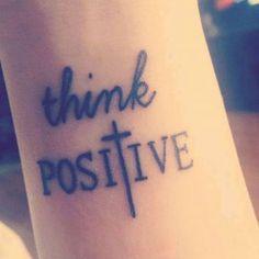 Idées de phrases pour tatouage : « Think positive »