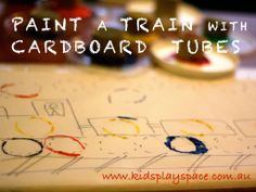 Kids' Play Space - a mother's journey: Invitation to paint a train with cardboard tubes