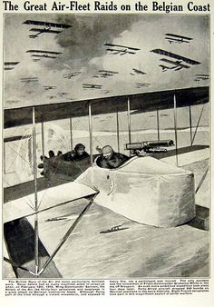 """WW1. """" The British Navy of the Air did some particularly brilliant work. Never before had so many machines acted in unison as when, on February 12th, 1915, Wing-Commander Samson, the Nelson of the Air, led thirty-four aeroplanes and seaplanes in a great attack on German submarine bases. Although flying part of the time through a violent snowstorm, and exposed to heavy fire, not a participant was injured."""" - The War Illustrated, 1915."""