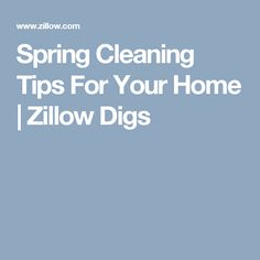 Spring Cleaning Tips For Your Home | Zillow Digs
