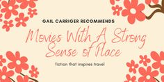 Gail Carriger concocts a list of favorite movies and TV shows that make her want to go somewhere. In other words film with a strong sense of place.