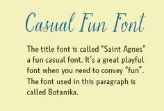 Nancy Seeger of Arts Assistance is a web desiner and coding specialist and her newsletters rock with information that has helped me every time her publication comes out.  Casual Fun Font example