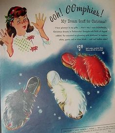 ad for OMPHIES house slippers 1940s*****GOSH MOM, YOU LOVED YOUR FUZZY HOUSE SLIPPERS!