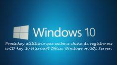 Windows 10 -  ProduKey Programa Que Exibe a Key do Windows Caso Tenha Pe...