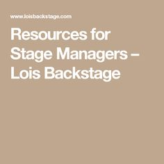 Resources for Stage Managers – Lois Backstage
