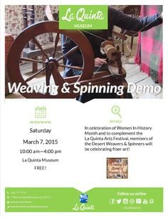 Curious about the art form of weaving and spinning? Then visit the La Quinta Museum, Saturday, March 7th, 2015 for a live demonstration.