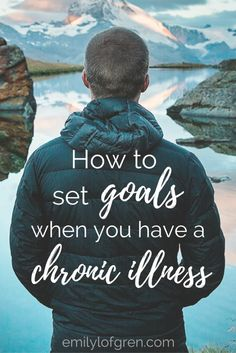 Chronic Illness | Goal Setting | Prayer | Lyme Disease | Fibromyalgia | Chronic Fatigue