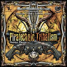 VARIOUS PIRATES  PIRATECHNIC TRIBALISM Front cover.  12 tracks Average speed 149 bpm