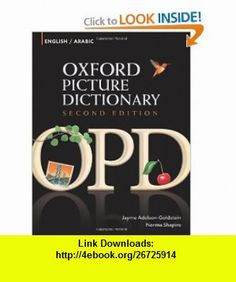 Oxford Picture Dictionary English-Arabic Bilingual Dictionary for Arabic-speaking teenage and adult students of English (9780194740104) Jayme Adelson-Goldstein, Norma Shapiro , ISBN-10: 0194740102  , ISBN-13: 978-0194740104 ,  , tutorials , pdf , ebook , torrent , downloads , rapidshare , filesonic , hotfile , megaupload , fileserve