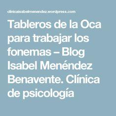Tableros de la Oca para trabajar los fonemas – Blog Isabel Menéndez Benavente. Clínica de psicología