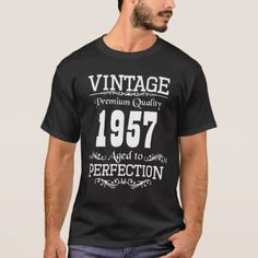 Vintage Perfection 1957 60th birthday(custom year) T-Shirt - cool gift idea unique present special diy