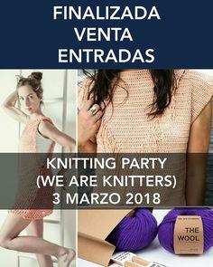 Hoy ha finalizado la venta de entradas para la knitting party de We are Knitters del 3 de Marzo en Madrid . Muchas gracias a todas las participantes por elegir esta knitting party en la que haré de embajadora Y también gracias a We are Knitters por hacer posible estas quedadas Os espero a todos/as el 3 de Marzo y...si no conseguiste tu entrada...lo lamento mucho!. Tendrás que esperar a otra knitting party