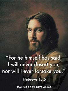 Jesus said I will never leave you. Prayer Verses, Scripture Verses, Bible Scriptures, Jesus Our Savior, Jesus Christ, Jesus Pictures, Religious Pictures, Jesus Quotes, Godly Quotes