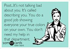 Its not talking bad about you. Its called describing you. You do a good job showing everyone your true colors on your own. You dont need my help in that department. Funny because its true! Bad Mom Quotes, Life Quotes Love, Change Quotes, Ex Husband Quotes, True Colors Quotes, Color Quotes, Sarcastic Quotes, Funny Quotes, Hypocrite Quotes Funny